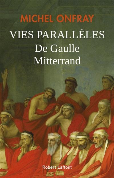 Vies parallèles - De Gaulle et Mitterrand