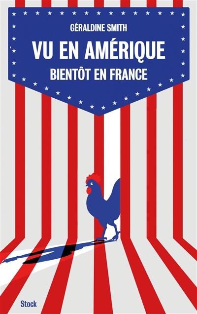 Vu en Amérique, bientôt en France
